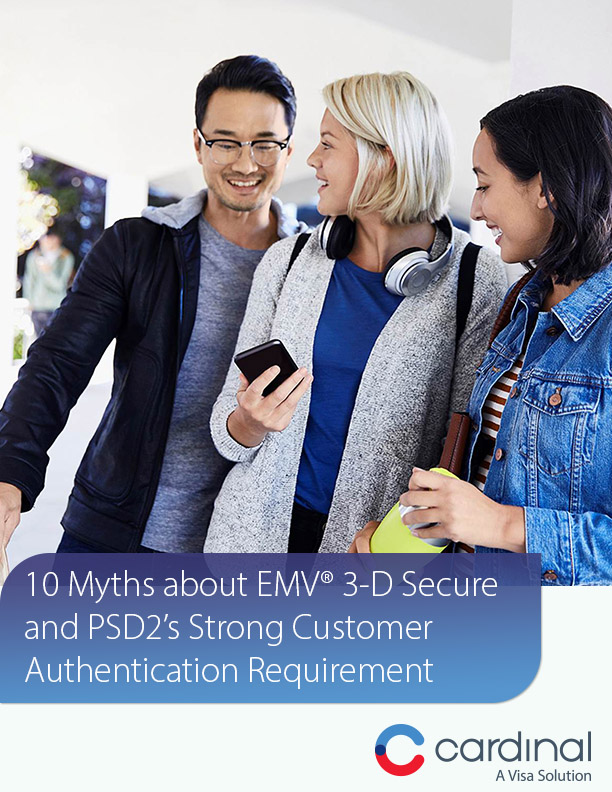 Download the 10 Myths about EMV® 3-D Secure and PSD2's Strong Customer Authentication Requirement