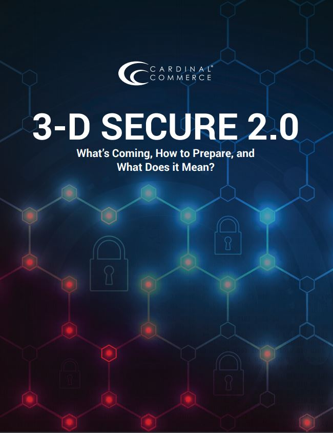 3-D Secure 2.0: What You Need to Know